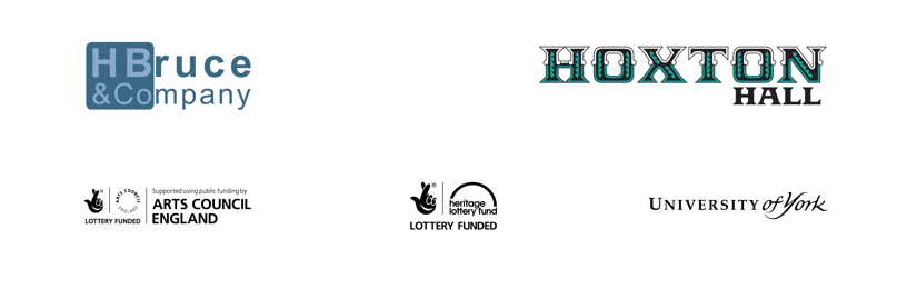 image of funders logos: Hannah Bruce and Company; Hoxton Hall; Supported using public funding by Arts Council England; Heritage Lottery Fund; The University of York